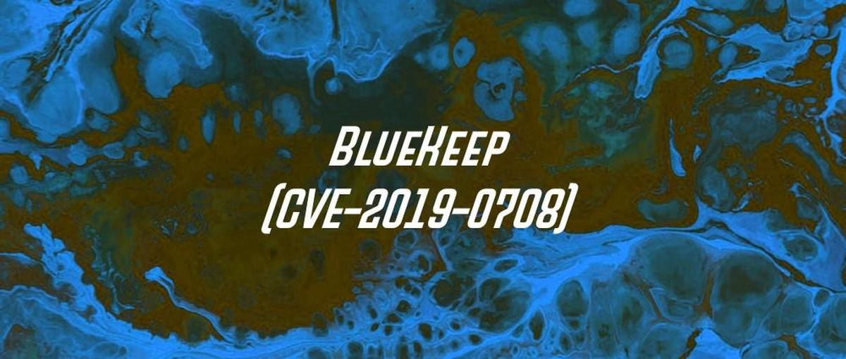 Bluekeep CVE-2019-0708